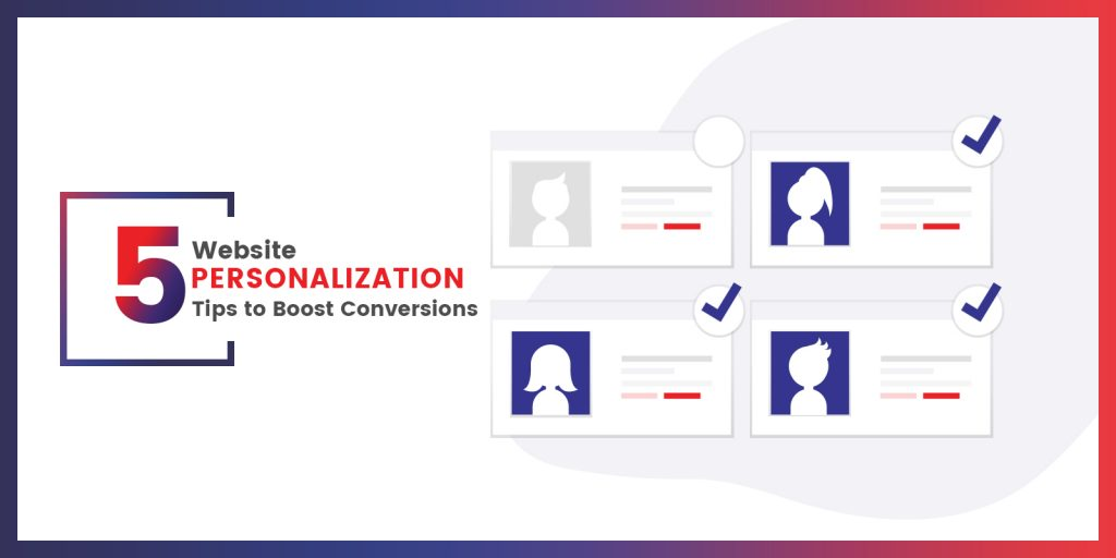 5 Website Personalization Tips to Boost Conversions